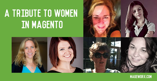 A tribute to Magento women.