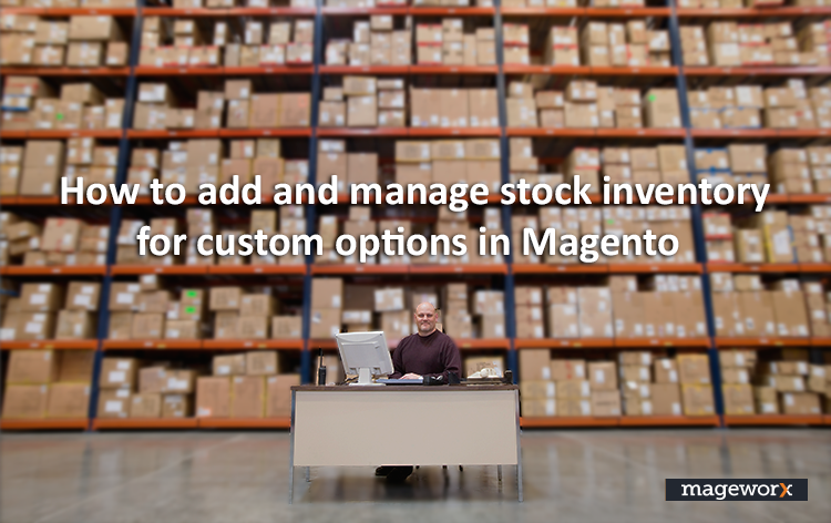 Magento Custom Option Inventory Solution