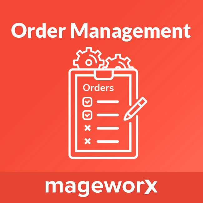 Magento 2 Order Management extension | MageWorx Blog