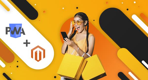 PWAs and Magento | MageWorx Magento Blog