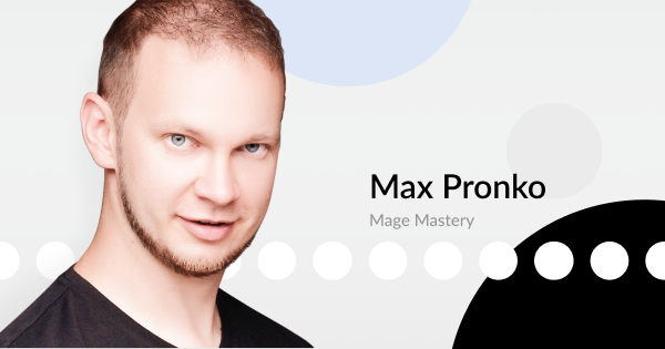 Mage Mastery: Interview with Max Pronko