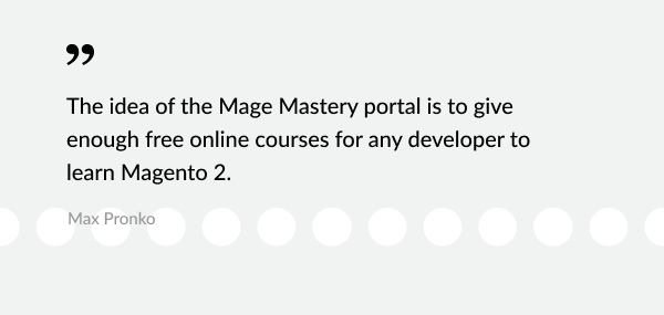 Mage Mastery: Interview with Max Pronko | MageWorx Blog