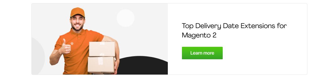 Top delivery date extensions for Magento 2